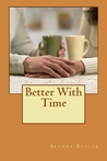 Better With Time (Shaw Brothers Series, Vol. 1)