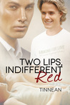 Two Lips, Indifferent Red