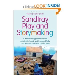 Sandtray Play and Storymaking: A Hands-On Approach to Build Academic, Social, and Emotional Skills in Mainstream and Special Education