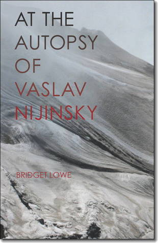 At the Autopsy of Vaslav Nijinsky