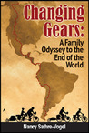 Changing Gears: A Family Odyssey to the End of the World,
