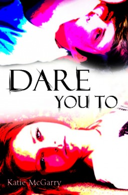 Dare You To (Pushing the Limits, #2)
