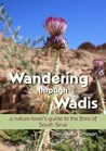 Wandering through Wadis: A nature-lover's guide to the flora of South Sinai