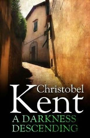 Ebook A Darkness Descending by Christobel Kent PDF!