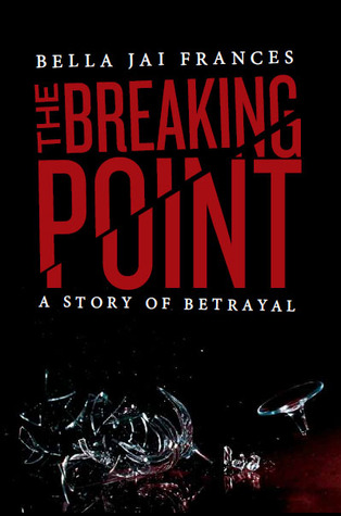 the-breaking-point-a-story-of-betrayal