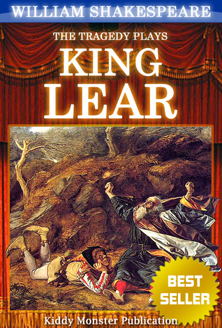 a look at lear as the tragic hero in william shakespeares king lear