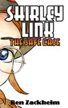 Shirley Link and the Safe Case by Ben Zackheim