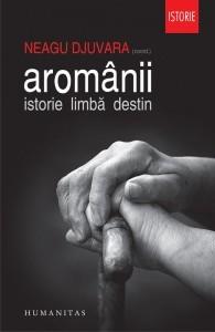 Aromânii: istorie, limbă, destin
