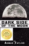 Dark Side of the Moon by Ahmad Taylor