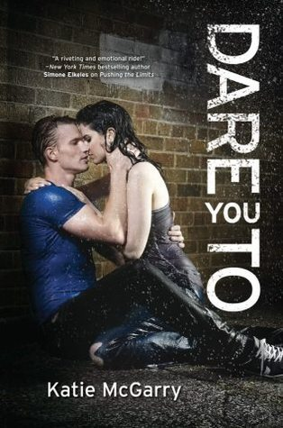 Dare You To by Katie McGarry