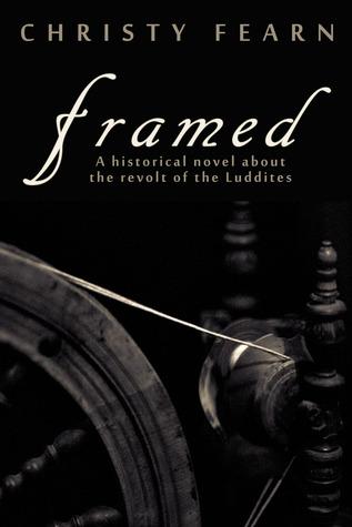 Framed: A Historical Novel about the Revolt of the Luddites