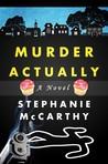 Murder Actually by Stephanie E. McCarthy