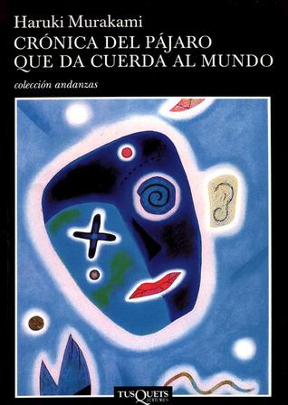 Crónica del pájaro que da cuerda al mundo by Haruki Murakami
