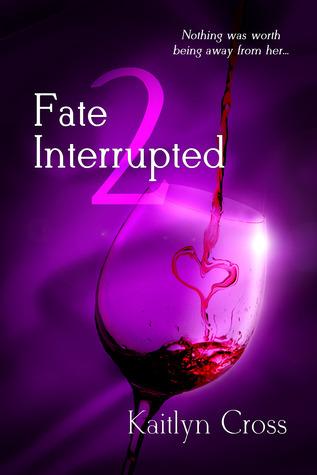 Fate Interrupted 2 (Fate Interrupted, #2)