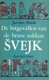 De lotgevallen van de brave soldaat Švejk in de wereldoorlog ... by Jaroslav Hašek