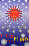 Energy Flash: A J...