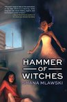 Hammer of Witches by Shana Mlawski