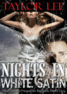 Nights in White Satin by Taylor Lee