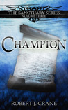 Champion by Robert J. Crane