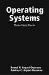 Operating Systems by Remzi H. Arpaci-Dusseau