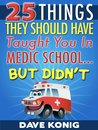 25 Things They Should Have Taught You In Medic School... But Didn't
