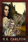 You Found Me by H.K. Carlton