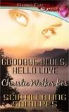 Goodbye Blues, Hello Love