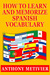 How to Learn and Memorize Spanish Vocabulary ... Using a Memory Palace Specifically Designed for the Spanish Language