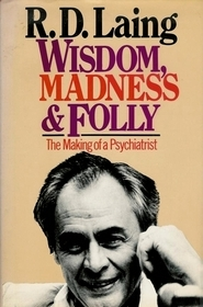 wisdom-madness-and-folly-the-making-of-a-psychiatrist-1927-57
