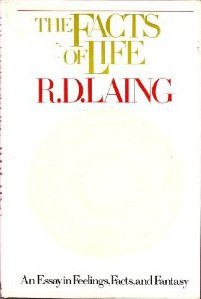 the facts of life an essay in feelings facts and fantasy by r d  the facts of life an essay in feelings facts and fantasy by r d laing