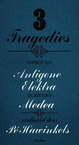 Drie tragedies: Antigone - Elektra - Medea