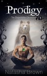 Prodigy (The Shapeshifter Chronicles, #2)