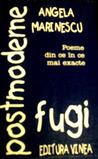 fugi postmoderne. poeme din ce în ce mai exacte by Angela Marinescu