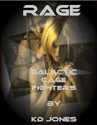 Rage (Galactic Cage Fighters, #1)