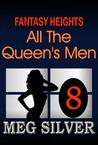 All the Queen's Men (Fantasy Heights, #8)