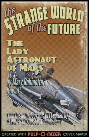 Ebook The Lady Astronaut of Mars by Mary Robinette Kowal TXT!