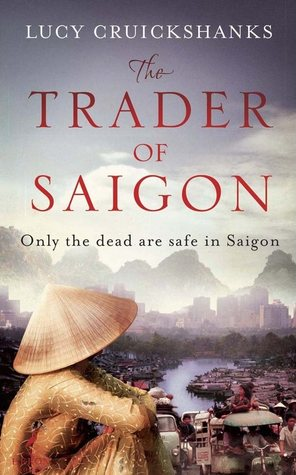 Ebook The Trader of Saigon by Lucy Cruickshanks read!