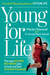 Young For Life by Marilyn Diamond