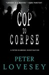 Cop To Corpse (Peter Diamond, #12)