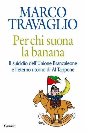 Per chi suona la banana: Il suicidio dell'Unione Brancaleone e l'eterno ritorno di Al Tappone