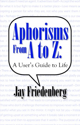 Aphorisms From A to Z: A User's Guide to Life