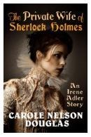 The Private Wife of Sherlock Holmes by Carole Nelson Douglas