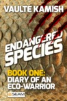 "Endangered Species, Book 1: ""Diary of an Eco-Warrior"""