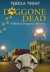 Doggone Dead by Teresa Trent