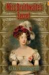 Miss Braithwaite's Secret by G.G. Vandagriff