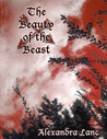 The Beauty of the Beast (Beastly Tales #1)