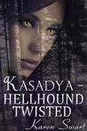 Hellhound Twisted (Kasadya, #2)