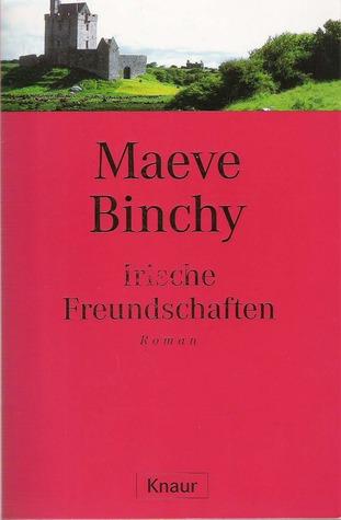 Ebook Irische Freundschaften by Maeve Binchy DOC!