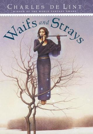 Waifs and Strays by Charles de Lint