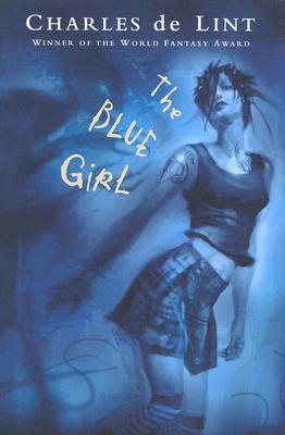 The Blue Girl (Newford, #15)